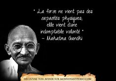«La force ne vient pas des capacités physiques; elle vient d'une indomptable volonté» – Mahatma Gandhi Marre de faire partie du mobilier, quelle action entreprendre pour qu'il me parle? Teste GRATUITEMENT nos grands voyants:  01.75.75.30.78             http://monvoyantperso.com/quote/view/488/la-vraie-force/