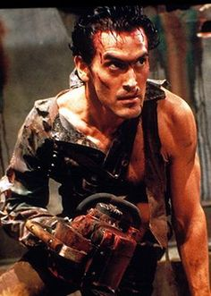 Bruce Campbell as Ash Williams in Evil Dead, Evil Dead II and Army of Darkness