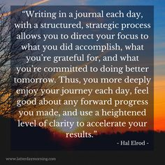 """Writing in a journal each day, with a structured, strategic process allows you…"