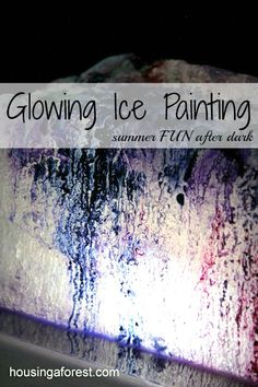 Glowing Ice Painting ~ summer fun in the dark!  You kids will love creating this simple ice sculpture painting.