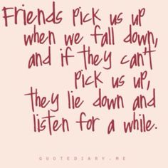 Friends...And Indeed They DO!!