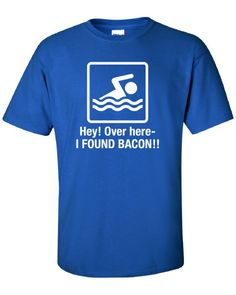 Hey over here I Found Bacon Funny T-Shirt Tee Shirt T Mens Ladies Womens Funny Star Geek Nerd band swimming Metal mad from Mad Labs Tees. Cool Tees, Cool Shirts, Bacon Shirt, Funny Tee Shirts, T Shirt, Bacon Funny, Nerd, Star Wars, Geek Humor