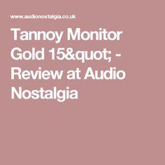 "Tannoy Monitor Gold 15"" - Review at Audio Nostalgia"