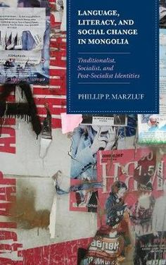 Download Ebook Language Literacy and Social Change in Mongolia : Traditionalist Socialist and Post-Socialist Identities EPUB PDF PRC