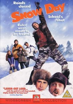 Directed by Chris Koch.  With Chevy Chase, Schuyler Fisk, Chris Elliott, Mark Webber. When a school in upstate New York is snowed in, a group of students hi-jack a plow to keep the school closed.