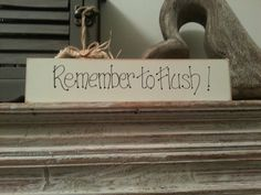 Handmade Freestanding Wooden Sign  Remember to by LoveLettersMe