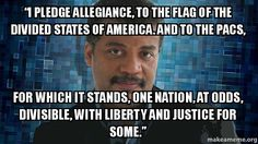 Ahhh...the pledge...I say every morning as I roll out of bed...doesn't everybody?(remember when teabaggers threw fits because they didn't like Obama's hand position over his heart?) I actually do care a lot about my country, and I would love to see it move forward in a positive progressive manner! Too much bullshit politics and not enough common sense and equality.