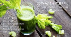 Go With Green Juices For Lowering Blood Pressure. This Juice is Alkalizing, Cleansing And Hydrating.