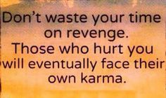Attitude Quotes Dont waste your time on revenge. Those who hurt you will eventually face their own KARMA Karma Quotes, Today Quotes, Life Quotes Love, Attitude Quotes, Great Quotes, Words Quotes, Quotes To Live By, Inspirational Quotes, Awesome Quotes