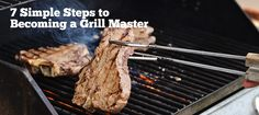 7 Simple Steps to Becoming a Grill Master
