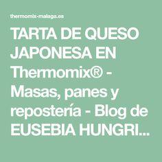 TARTA DE QUESO JAPONESA EN Thermomix® - Masas, panes y repostería - Blog de EUSEBIA HUNGRIA MARTINEZ de Thermomix® Málaga