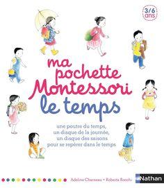 Ma pochette Montessori - Le temps | Montessori | Éditions NATHAN Mobile Montessori, Montessori Classroom, Classroom Ideas, Maria Montessori, Education Positive, Be My Baby, Album, Home Schooling, Free Ebooks