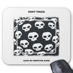LEAVE MY COMPUTER ALONE, DON'T TOUCH MOUSE PAD