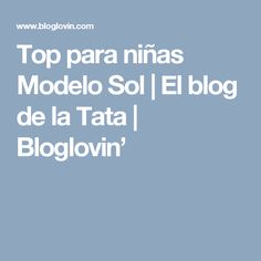 Top para niñas Modelo Sol | El blog de la Tata | Bloglovin'