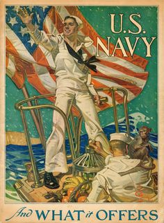 "Leyendecker, ""US Navy and What it Offers"" ~ WWI era Naval recruiting poster Go Navy, Navy Mom, Navy Life, Navy Military, Military Art, Jc Leyendecker, American Illustration, United States Navy, Norman Rockwell"