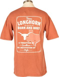 "Texas Longhorn Born And Bred T- Shirt says it all - ""Texas Longhorn Born and Bred - a Tradition of Excellence, an Institution of Style"" ... love Comfort Colors tees!"