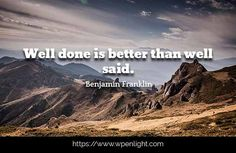 Well done is better than well said. 👌 #motivation #motivationalquotes #wpenlight #2k17 #motivating #motivation #insperation #inspirationalquotes #inspirationalquotesandsayings #inspirational #motivating #quoteoftheday #quote #quotes #quotesaboutlifequotesandsayings #motivations 😁 #motivation101 #instagood #quotestoliveby #instagram #motivationalpost 👻