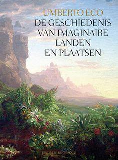Umberto Eco: De geschiedenis van Imaginaire Landen en Plaatsen