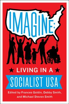 Buy Imagine: Living in a Socialist U. by Debby Smith, Frances Goldin, Michael Smith and Read this Book on Kobo's Free Apps. Discover Kobo's Vast Collection of Ebooks and Audiobooks Today - Over 4 Million Titles! Best Kindle, Room Of One's Own, Working People, Social Science, Book Gifts, What Is Life About, Textbook, New Books