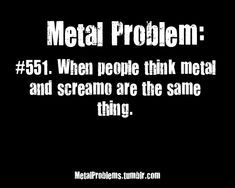 Metal Problems - a-noble-wanderer submitted! Music Love, Music Is Life, Rock Music, Papa Roach, Garth Brooks, Breaking Benjamin, Music Memes, Music Quotes, Metal Shirts