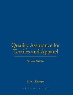 Quality Assurance for Textiles and Apparel 2nd Edition by Sara J. Kadolph http://www.amazon.com/dp/1563675544/ref=cm_sw_r_pi_dp_14oWwb1PEQV9K