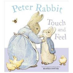 Peter Rabbit Touch and Feel, by Beatrix Potter