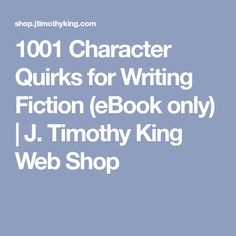 1001 Character Quirks for Writing Fiction (eBook only) | J. Timothy King Web Shop