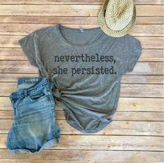 1d9919ce Nevertheless, She Persisted Shirt|Feminist|Feminism TShirt|Elizabeth Warren  Shirt|Political Shirt|RESIST|Persist Shirt|Womens Rights|Gift