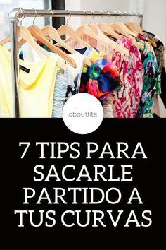 7 TIPS PARA SACARLE PARTIDO A TUS CURVAS - ABOUTFITS - FASHION BLOG - OUTFITS - MODA - ESTILO - IMAGEN PERSONAL