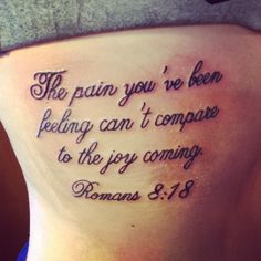 """The pain you've been feeling can't compare to the joy coming"" Romans 8:18"