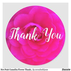Hot Pink Camellia Flower Thank You Classic Round Sticker Thank You Greetings, Thank You Stickers, Camellia, Round Stickers, Different Shapes, Custom Stickers, Baby Showers, Activities For Kids, Hot Pink