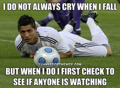 hilarious socce memes | Do Not Always Cry When I Fall | FunnySportMemes