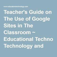 Teacher's Guide on The Use of Google Sites in The Classroom ~ Educational Technology and Mobile Learning