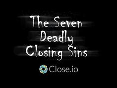 """""""The 7 Deadly Closing Sins"""" - Sales Closing Tips by Sales Courses, Start Ups, Competitor Analysis, Hustle, Closer, Entrepreneur, Success, Advice, Motivation"""