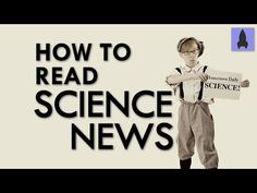 How to Read Science News - Joe Hanson offers 11 tips for critical thinking that can help readers balance between skepticism and openness.