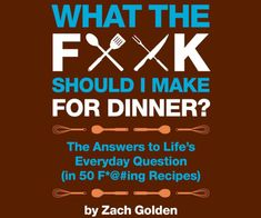 What the F*@# Should I Make for Dinner? | DudeIWantThat.com