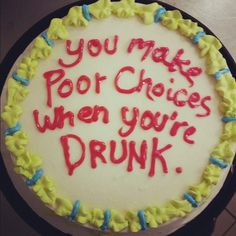 Except mine would say *I make poor choices when im drunk..haha(sorry justin)