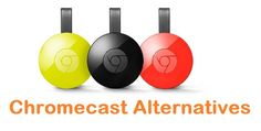 If you are looking for some chromecast alternative to stream movies and TV shows and want suggestion, check here are top best alternatives of chromecast 2017 to stream and watch movies and tv shows.