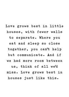 Love Grows Best In Little Houses Art Print