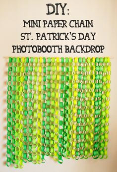 Love, Joleen : DIY : Mini Paper Chain St. Patrick's Day Photobooth Backdrop Tutorial