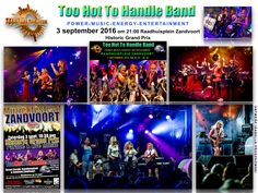 TooHotToHandleBand = Power | Music | Energy | Entertainment   We love Interaction, creating an Impact, enjoying the 'WoW Atmosphere' an Effect has been born.  3 september om 21:00 Raadhuisplein te Zandvoort.  https://youtu.be/ArKcQMQOVmU #TooHotToHandleBand #PowerLadiesOnStage #HGP