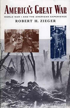 America's Great War: World War I and the American Experience (Critical Issues in American History) by Robert H. Zieger http://www.amazon.com/dp/0847696456/ref=cm_sw_r_pi_dp_42Sevb1YR6TN5