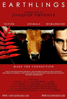 EARTHLINGS. A documentary about humanities exploitation and abuse of animals in the world's biggest industries. It will change your life. Free to watch online. Warning, very graphic.