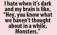 My brain does this, but instead of monsters, it's the Human Centipede. The Words, My Sun And Stars, I Love To Laugh, Haha Funny, Funny Stuff, Funny Things, Scary Stuff, Scary Things, Random Stuff