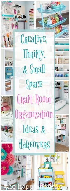 Creative, Thrifty, & Small Space Craft Room Organization Ideas - The Happy Housie