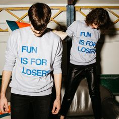 Sweat-shirt Fun Is For Losers