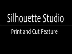 Silhouette Studio Tutorial #3   Print and Cut Feature