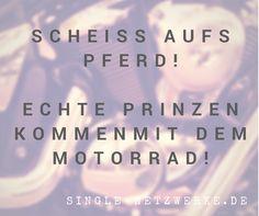 Scheiss aufs #Pferd, echte #Prinzen kommen mit dem #Motorrad!