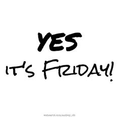 Image via We Heart It https://weheartit.com/entry/143206366 #b&w #black #day #enjoy #friday #great #happy #nice #week #weekend #white #yes #audrey_cfc