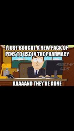 I swear we must give a free pen away with every rx!